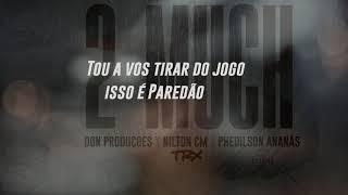 Don Produções - 2Much (Ft Nilton CM & Phedilson Ananás) [ Oficial Vídeo Lyric ]
