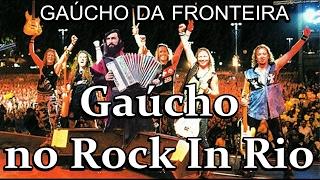 GAÚCHO DA FRONTEIRA - Gaúcho no Rock In Rio