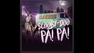 Dj Kass - Scooby Doo Pa Pa (LETRA)