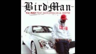 Birdman feat. Lil Wayne Nicki Minaj - Why You Mad