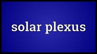 Solar plexus Meaning