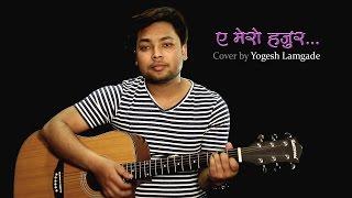 A Mero Hajur 2 Cover By Yogesh Lamgade