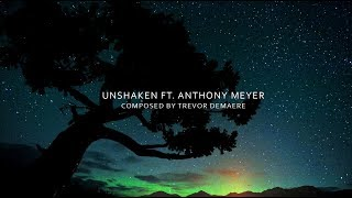 Ambient | Trevor DeMaere - Unshaken ft. Anthony Meyer