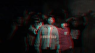 C4C - I KNOW BAD (OFFICIAL MV) 2017