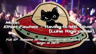 Ethan Fawkes - Raving is still Alive - (Luke Riga remix)