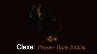 Clexa || Princess Bride Edition