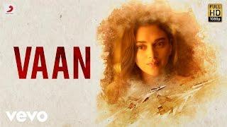 Kaatru Veliyidai - Vaan Tamil Video | A. R. Rahman | Karthi | Latest Hit Song 2017