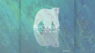 02. Le Yu x L'indécis - Angola [Album Bipolaire 2016]