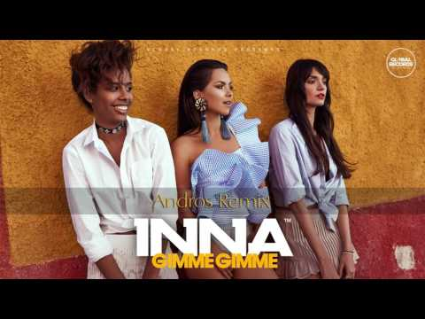 INNA - Gimme Gimme | Andros Remix