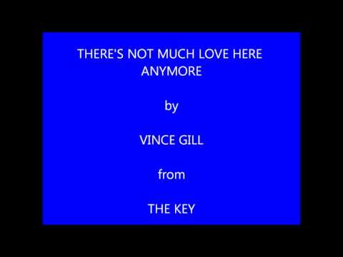 Theres Not Much Love Here Anymore de Vince Gill Letra y Video