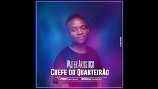 valter-artístico-chefe-do-quarteirãol[2018](Zouk) [ Assista Agora]    Xapada na Banda Só 9dades