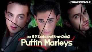 Ido B & Zooki and BrainDeaD - Puffin' Marleys