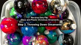 Step 2: Reverese Dirty Flip Ornaments