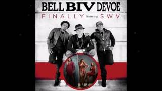 Return II Love ♪: Bell Biv Devoe - Feat. SWV Finally