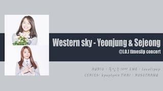 [THAISUB] Western Sky - Yeonjung&Sejeong I.O.I @Timeslip concert