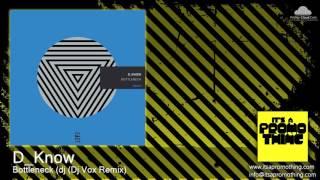 PT606 D_Know - Bottleneck (dj (Dj Vox Remix) [Tech House]