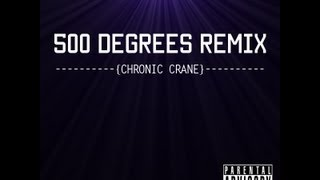 Tyga 500 Degrees Remix --- Chronic Crane