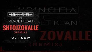 Alban Chela ft. Revolt Klan - Shtojzovalle (Official Remix)
