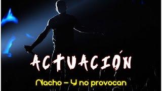 ACTUACIÓN/ Nacho - Y no provocan (cover Peret)