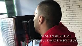Vescan - Dansul Banilor | #LiveTime