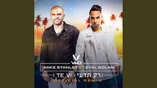 Te Vi / Rak Tedi (Remix) (feat. Eyal Golan & DJ Vivo)