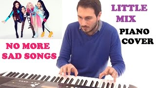 Little Mix - No More Sad Songs (Piano Cover )