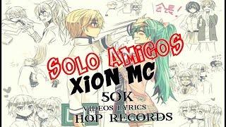 💔 SÓLO AMIGOS 💔 Xion MC ft. Zaiklon - El Redav & DanielHavi (Rap Desamor) 2017
