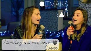 🎤Dancing on my own - COVER Oltmans&Rau