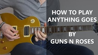 How To Play Anything Goes Guitar Cover - Guns N Roses