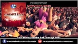 Fresh Nation -  Sunshine Bash (Puszczyk Remix) ★ OUT NOW!