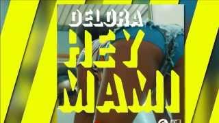 Delora - Hey Mami (Video Edit) [Official]