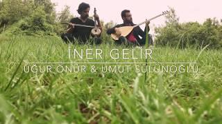 İNER GELİR / Oyun Havası