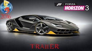 FORZA HORIZON 3- TRAILER OFICIAL- E3- (2016)
