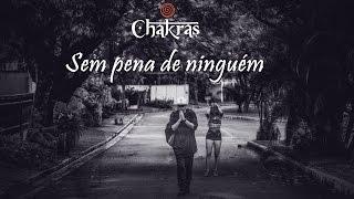 Chakras - Sem Pena de Ninguém (Prod. Cafeta Beats)