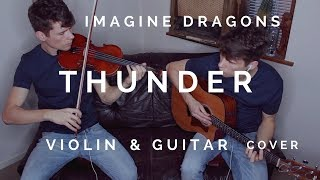 THUNDER by Imagine Dragons - Violin & Guitar Cover