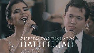 Cunhados Fazem surpresa aos Noivos - Aleluia (Hallelujah)