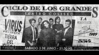 """Virus - Hay que salir del agujero interior (Teatro Coliseo.Pres.""""Tierra del Fuego"""". 1989)"""