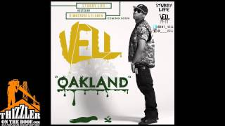 Vell - Oakland [Thizzler.com]