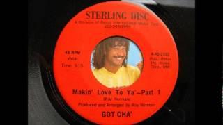 GOT-CHA'-makin' love to ya' PT.1