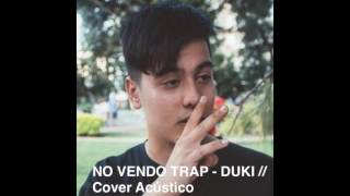 DUKI - NO VENDO TRAP // Cover Acústico