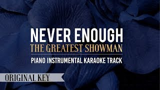 Never Enough (Original Key) The Greatest Showman - Piano Instrumental Karaoke Track