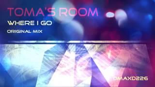 Toma's Room - Where I Go (Original Mix) [Progressive Trance]