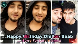 """Khan Saab """" Happy Birthday Dhillon Saab...🙏🙏 Sorry For Late Wishing """" Latest Snap stories"""