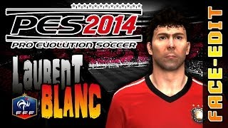 PES 2014 Laurent BLANC | European Classics / France | FACE Edit