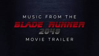 BLADE RUNNER 2049 - Movie Trailer Music