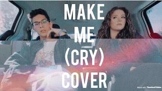 MAKE ME (CRY) - Noah Cyrus ft. Labrinth // COVER by Kêta & Brandon Arreaga