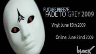 Future Breeze - Fade To Grey 2009