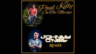 Paul Kelly - On The Market (Johnny O'Neill Official Remix)