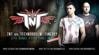 """TNT AKA TECHNOBOY 'N' TUNEBOY """"UTTA WANKA (Psyko Punkz Remix)"""
