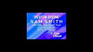 Devon Divine ft. Cos Cloud - Not The Only One Rmx